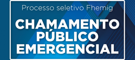Fhemig abre novo chamamento emergencial para contratação de profissionais