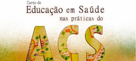 Escola de Saúde Pública abre inscrições para o Curso de Educação em Saúde nas práticas do ACS